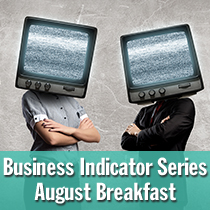 Business Indicator Series August Breakfast