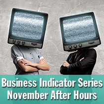 Business Indicator Series November After Hours