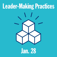 Icon of blocks with lines radiating out with the text: Leader-Making Practices Jan. 28