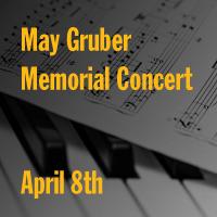 May Gruber Memorial Concert - April 8