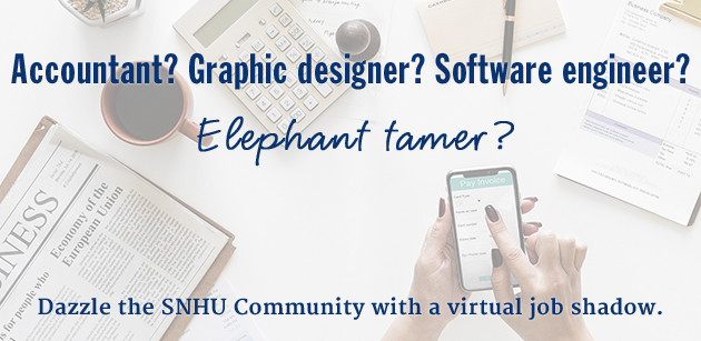 Dazzle the SNHU Community with a virtual job shadow.